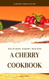 A Cherry Cookbook