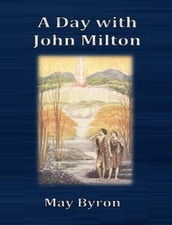 A Day with John Milton