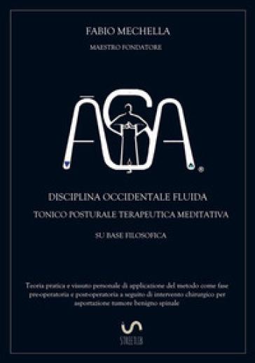 ??A. Disciplina occidentale fluida tonico posturale terapeutica meditativa su base filosodica - Fabio Mechella  