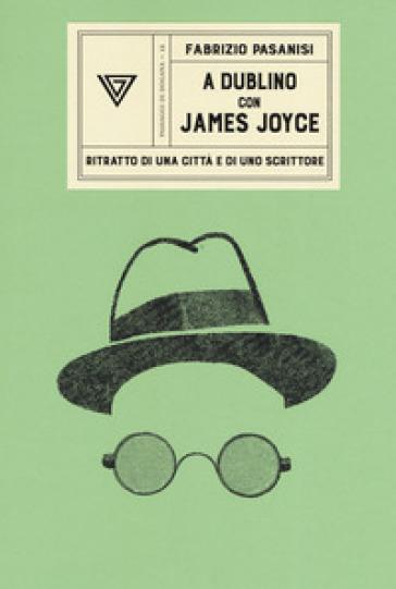 A Dublino con James Joyce - Fabrizio Pasanisi | Thecosgala.com