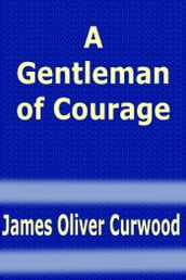 A Gentleman of Courage