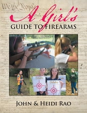 A Girl s Guide to Firearms