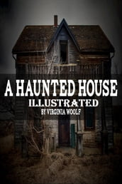 A Haunted House Illustrated