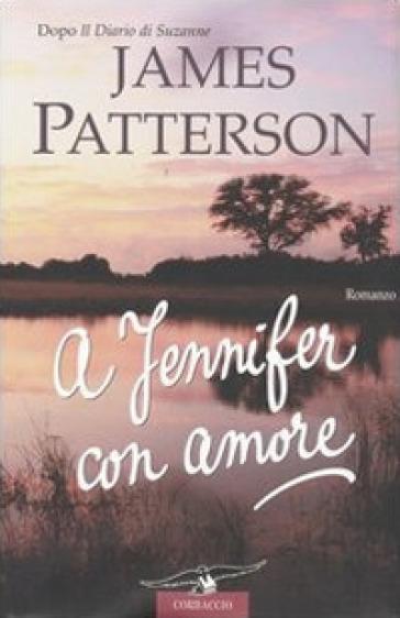 A Jennifer con amore - James Patterson | Jonathanterrington.com