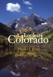 A Kid s Look at Colorado