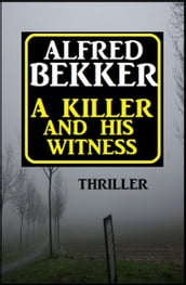 A Killer And His Witness