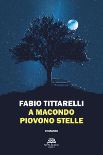 A Macondo piovono stelle - Fabio Tittarelli | Kritjur.org