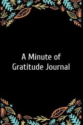 A Minute of Gratitude Journal