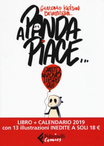 A Panda piace. Con Calendario - Giacomo Keison Bevilacqua | Rochesterscifianimecon.com