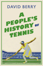 A People s History of Tennis