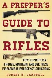 A Prepper s Guide to Rifles