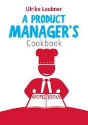 A Product Manager s Cookbook