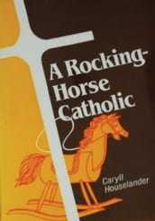 A Rocking-Horse Catholic