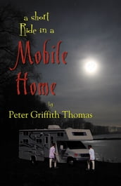 A Short Ride In A Mobile Home