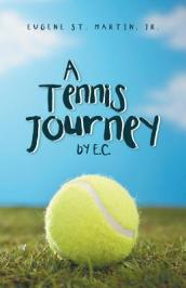 A Tennis Journey by E.C.