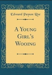 A YOUNG GIRL S WOOING