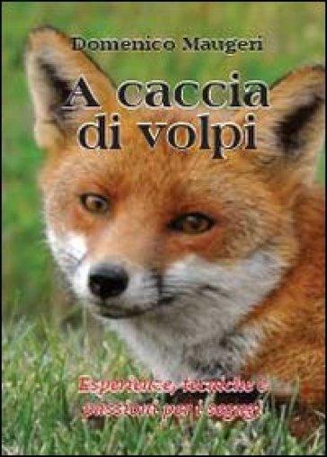 A caccia di volpi - Domenico Maugeri |