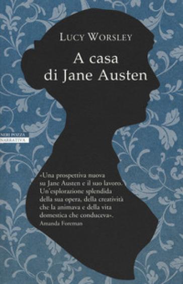 A casa di Jane Austen - Lucy Worsley |