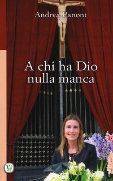A chi ha Dio nulla manca - Andrea Panont | Ericsfund.org