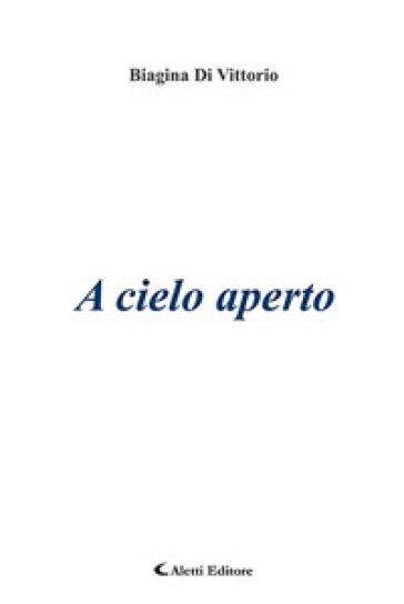 A cielo aperto - Biagina Di Vittorio | Ericsfund.org