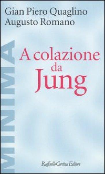 A colazione da Jung - Gian Piero Quaglino  