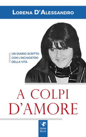 A colpi d'amore - Lorena D'alessandro |