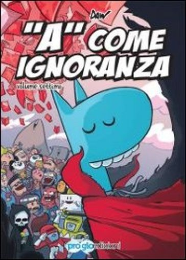 «A» come ignoranza. 7.