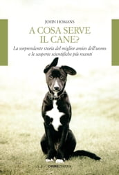 A cosa serve il cane