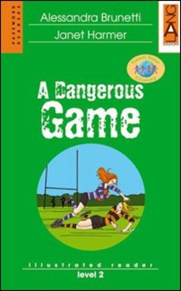 A dangerous game. Con CD Audio - Alessandra Brunetti | Ericsfund.org