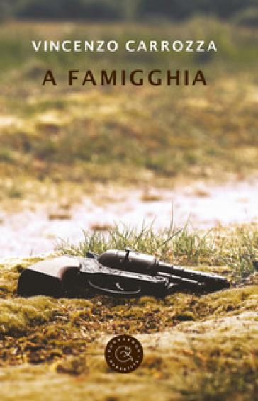 A famigghia - Vincenzo Carrozza |