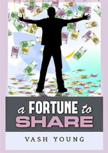 A fortune to share - VASH YOUNG  