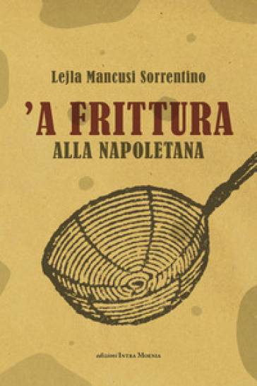 'A frittura alla napoletana - Lejla Mancusi Sorrentino | Ericsfund.org