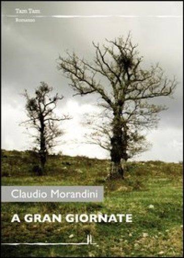 A gran giornate - Claudio Morandini   Kritjur.org