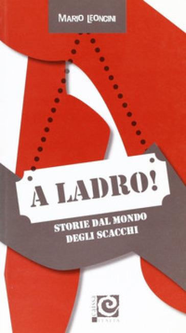 A ladro! - Mario Leoncini |