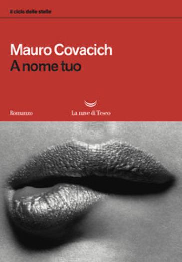 A nome tuo. Il ciclo delle stelle - Mauro Covacich |