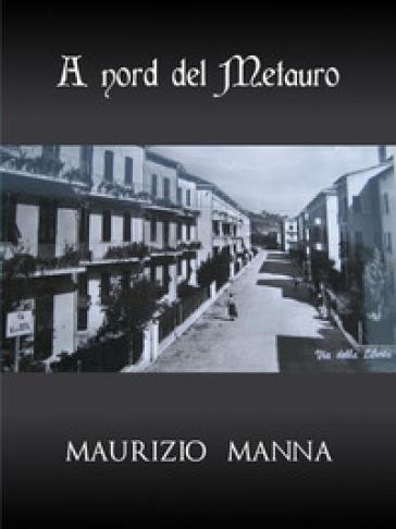 A nord del Metauro - Maurizio Manna pdf epub