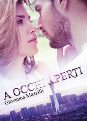 A occhi aperti - Giovanna Mazzilli |