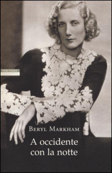 A occidente con la notte - Beryl Markham |