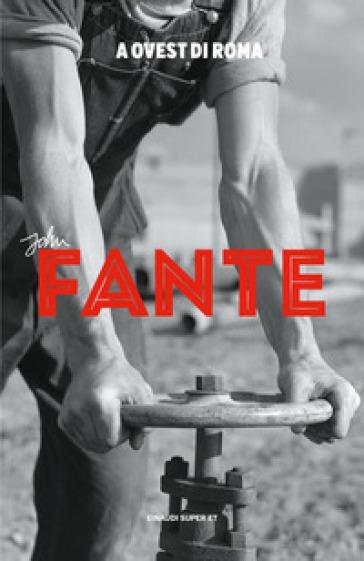 A ovest di Roma - John Fante | Thecosgala.com