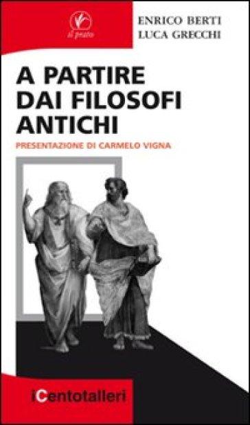 A partire dai filosofi antichi - Enrico Berti  