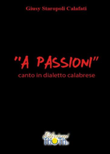 «A passioni». Canto in dialetto calabrese - Giusy Staropoli Calafati | Jonathanterrington.com