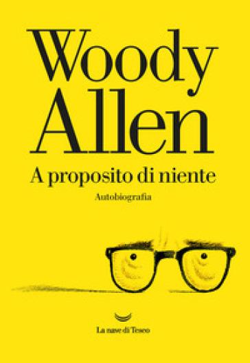 A proposito di niente - Woody Allen  