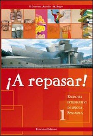 !A repasar! Esercizi integrativi di lingua spagnola. Con CD Audio. Per la Scuola media. 1. - Michele Negro |