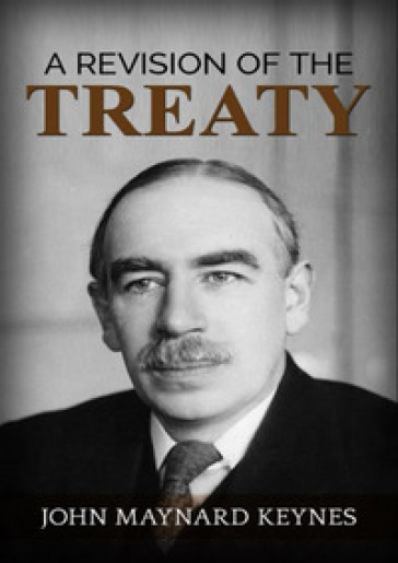 A revision of the treaty - John Maynard Keynes pdf epub