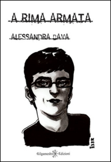 A rima armata - Alessandra Bava |