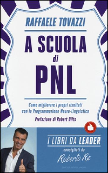 A scuola di PNL - Raffaele Tovazzi | Rochesterscifianimecon.com