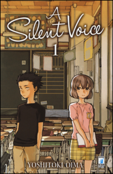 A silent voice. 1. - Yoshitoki Oima | Rochesterscifianimecon.com