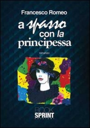 A spasso con la principessa - Francesco Romeo |