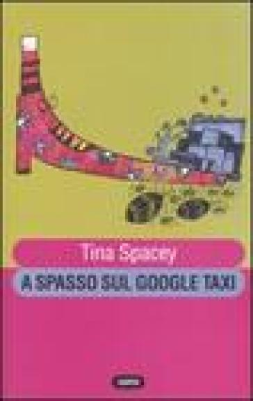 A spasso sul Google taxi - Tina Spacey   Kritjur.org