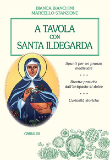 A tavola con santa Ildegarda - Marcello Stanzione |